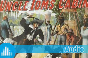 Exercice d'anglais audio extrait de Uncle Tom's Cabin by Harriet Beecher Stowe